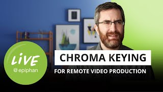 Leveraging chroma keying for remote live video production