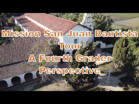 Mission San Juan Bautista - A Tour By A Fourth Grader