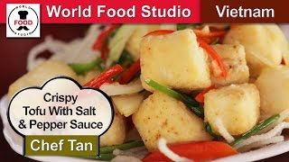 Crispy Tofu With Salt & Pepper Sauce - Dau hu rang muoi - Chef Tan - World Food Studio