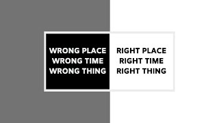 Wrong & Right | Place, Time, Thing - 12-27-20