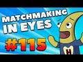 MatchMaking in Eyes #115