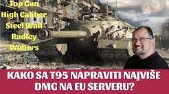 Kako da sa t95 napraviti najviše dmg na World of Tanks  EU serveru? | Kursor Tv WoT replay