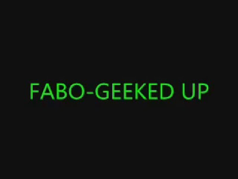 FABO-GEEKED UP (jerkin song)