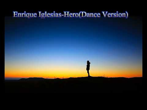 Enrique Iglesias-Hero(Dance Version)