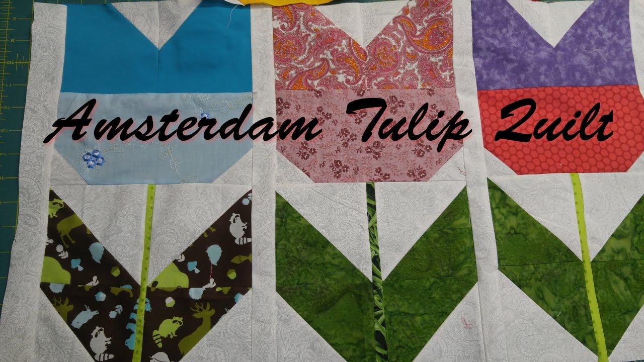 Amsterdam Tulip Quilt Youtube
