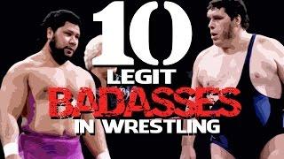 10 LEGIT Badasses in Wrestling! (Wrestling's Toughest)