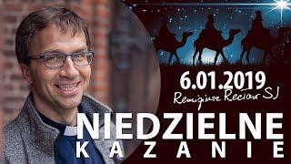 Niedzielne kazanie - Remigiusz Recław SJ (6.01.2019)