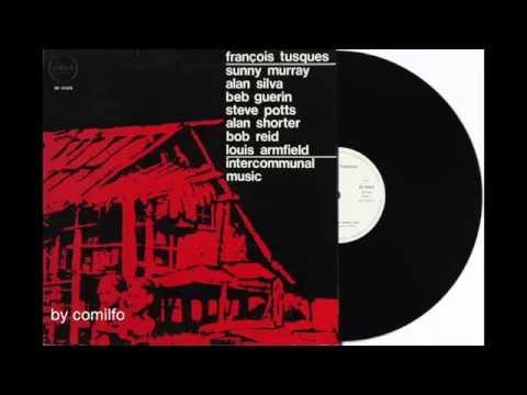 Francois Tusques - Sunny Murray - Intercommunal Music 1971 - Full Album