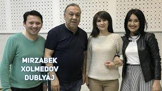 Mirzabek Xolmedov - Dublyaj 2017