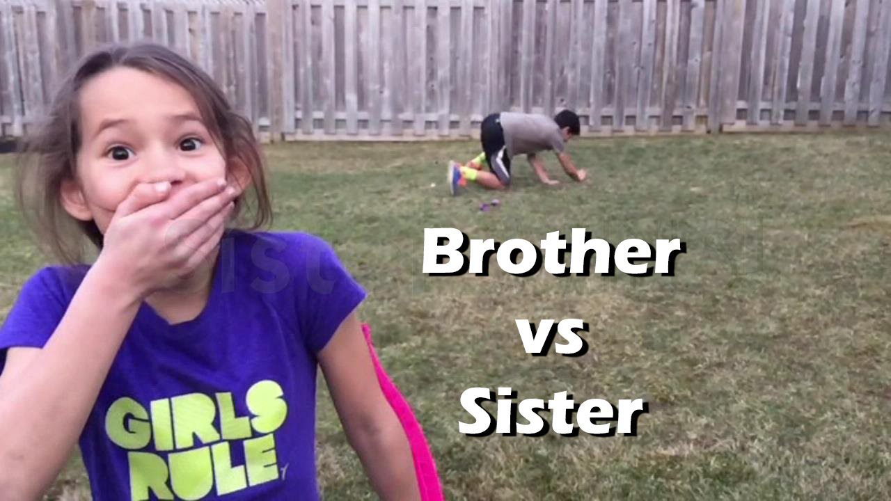 Brother Vs Sister Youtube