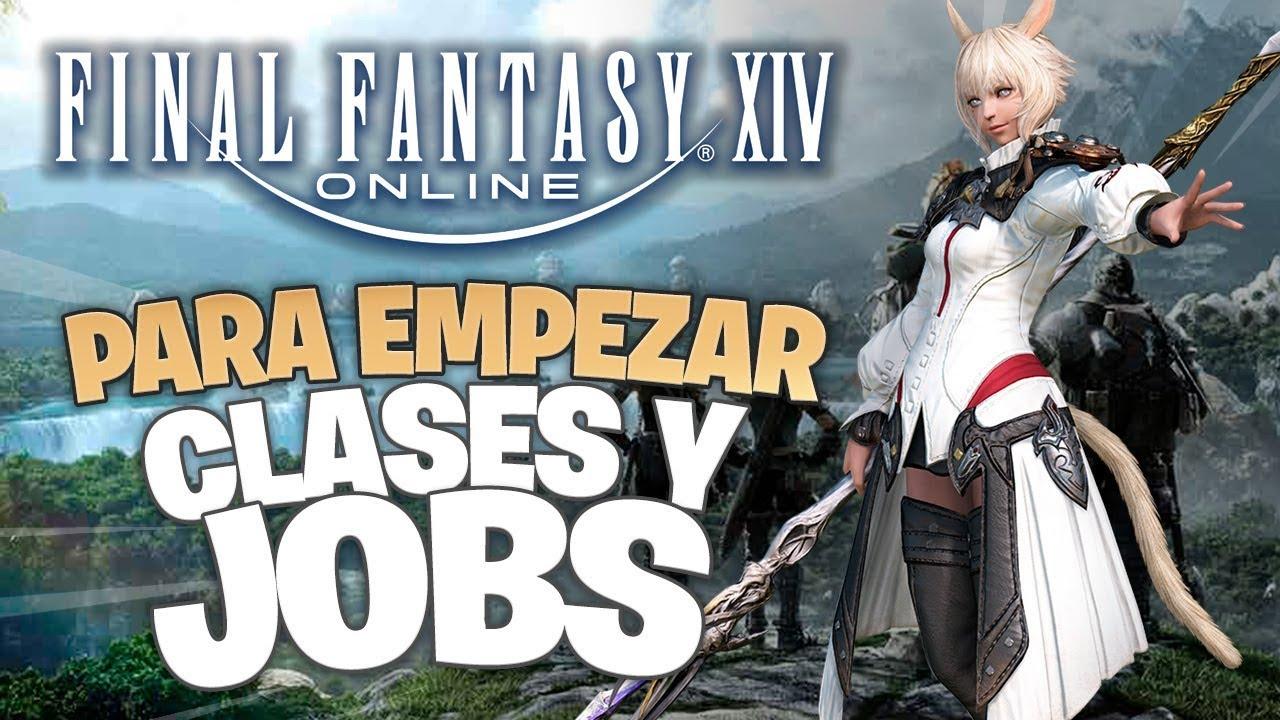 Final Fantasy Xiv Guia Rapida De Clases Y Jobs Guia De Ffxiv Youtube