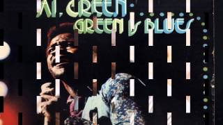 Funny How Time Slips Away -  Al Green