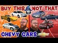 The CAR WIZARD shares what Chevy Cars TO Buy & NOT to Buy!