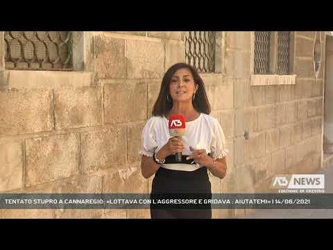 TENTATO STUPRO A CANNAREGIO: «LOTTAVA CON L'AGGRESSORE E GRIDAVA : AIUTATEMI»   14/06/2021
