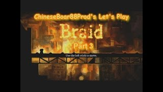 CB88 Productions: Let's Play Braid (Part 3)