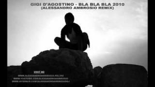 Gigi DAgostino - Bla Bla Bla (Alessandro Ambrosio remix)