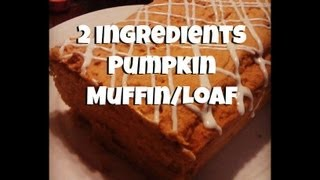 2 Ingredients Pumpkin Muffins/loaf (pinterest Inspired)