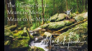 The Human Spirit: Meant to Move