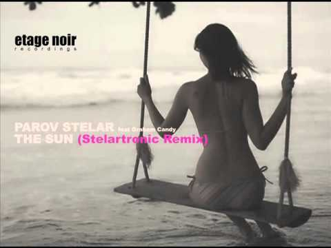 Parov Stelar - The Sun feat. Graham Candy - STELARTRONIC RMX