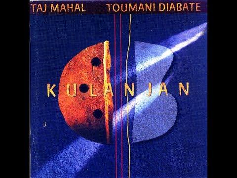 Taj Mahal & Toumani Diabate – Kulanjan (Full Album) (HQ)
