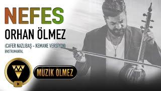 Orhan Ölmez - Nefes - Enstrumantal (Feat. Cafer Nazlıbaş - Kemane Edition) - Official Audio Klip