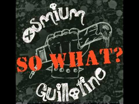 Osmium Guillotine - So What? (Anti-Nowhere League)