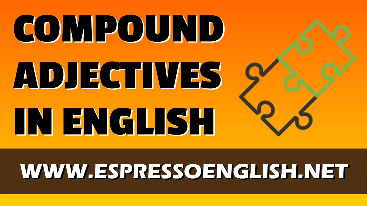 hight resolution of Compound Adjectives in English – Espresso English