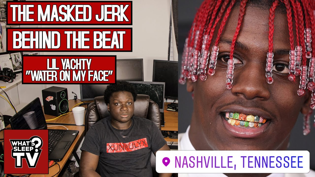 "Behind The Beat Of Lil Yachty ""Water On My Face"" With TheMaskedJerk"
