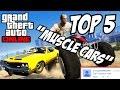 GTA 5 - Top 5 Muscle Cars!! (GTA V Muscle Cars)