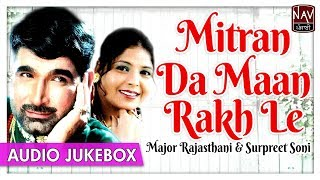 Mitran Da Maan Rakh Le | Major Rajasthani & Surpreet Soni | Popular Punjabi Audio Songs |Priya Audio