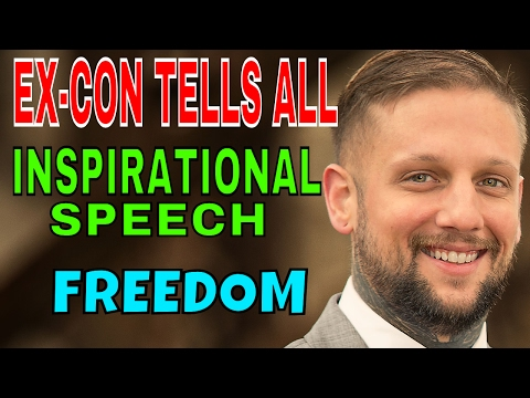 EX-CON TELLS ALL | Inspirational Speech On Freedom