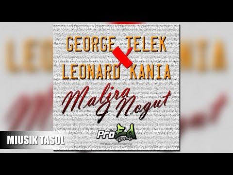 George Telek X Leonard Kania - Malira I Nogut