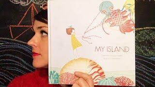 My Island by Stephanie Demasse-Pottier & Seng Soun Ratanavanh - read by Lolly Hopwood