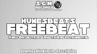 Gangsta Rap Freebeat: Free Military Type Orchestral Hip Hop Instrumental [prod. by HunesBeats]