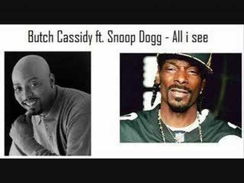 Butch cassidy ft. Snoop Dogg - All i see