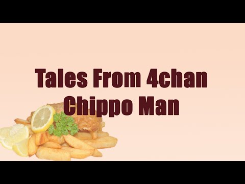Tales From 4chan: The Chippo Man