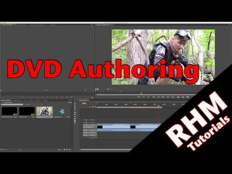 DVD Authoring: Part 1 (Adobe Premiere Pro)