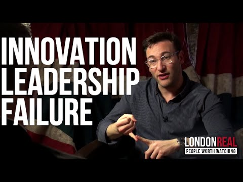 WHY INNOVATION FAILS - Simon Sinek on London Real
