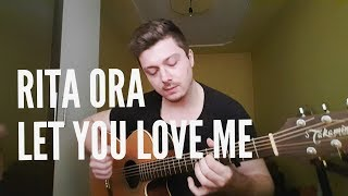 Rita Ora - Let You Love Me - Fingerstyle Guitar Cover by Nicolaevici Bogdan