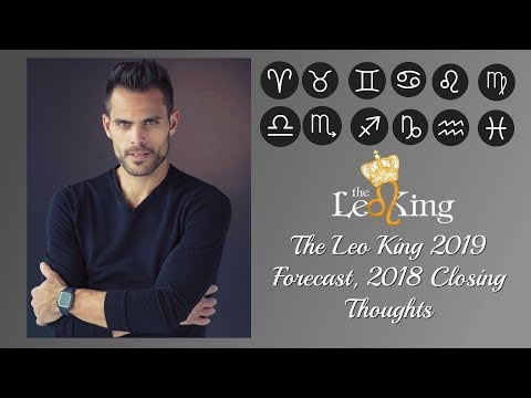 Astrology 2019 Year Prediction/Horoscope With The Leo King, 2018 Reflections
