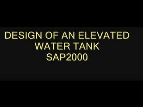 SAP2000 DESIGN OF AN ELEVATED WATER TANK
