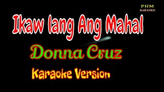 ♫ Ikaw lang Ang Mahal Karaoke - Donna Cruz ♫