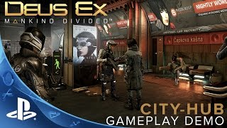Deus Ex: Mankind Divided – City-hub Gameplay Demo | PS4