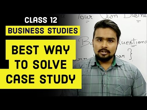 #35, How To Solve Case Study | Class 12 Business Studies