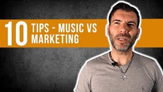 10 TIPS - MUSIC VS MARKETING / HOW TO PROMOTE YOUR MUSIC