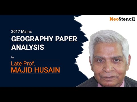 2017 Mains | Geography Paper Analysis | Prof. Majid Husain | UPSC | NeoStencil