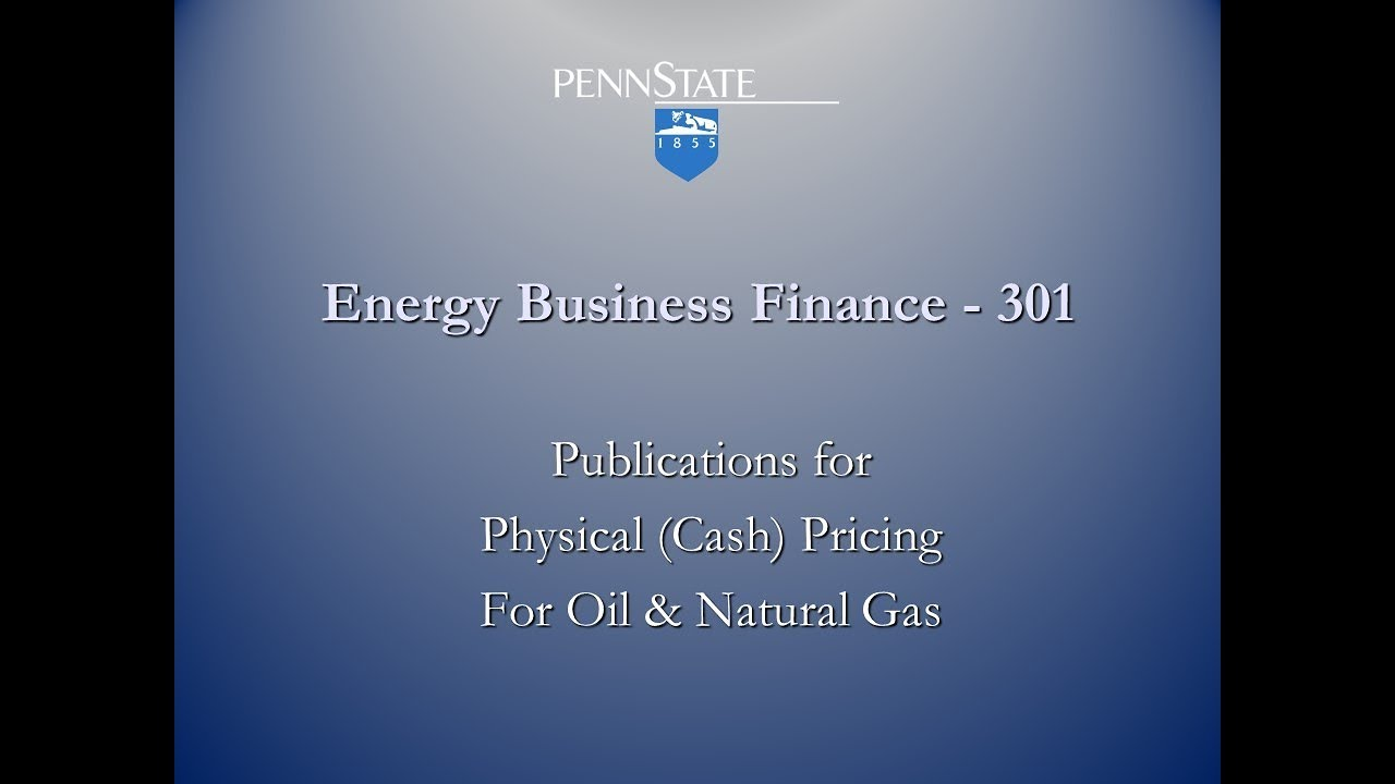 Natural Gas & Crude Oil - Physical Pricing | EBF 301: Global