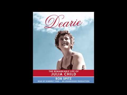 Dearie by Bob Spitz, read by Kimberly Farr (audiobook excerpt)