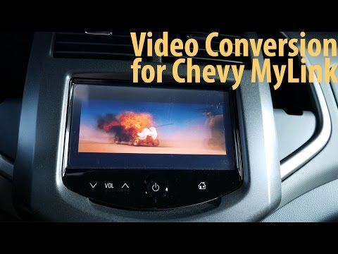 Video Conversion for Chevrolet MyLink Video Playback
