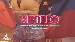 Puri, KILATE TESLA & Adje – Metelo ft. Dopebwoy